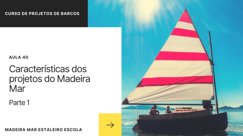 Aula 40 – Projetos Madeira Mar – parte 1